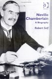 Neville Chamberlain by Robert C. Self