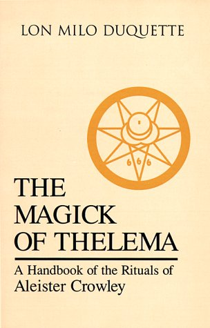 The Magick of Thelema by Lon Milo DuQuette