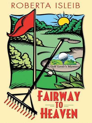 Fairway to Heaven by Roberta Isleib