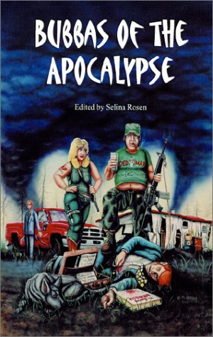 Bubbas of the Apocalypse by Selina Rosen