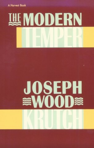 Modern Temper by Joseph Wood Krutch