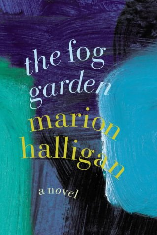 The Fog Garden by Marion Halligan