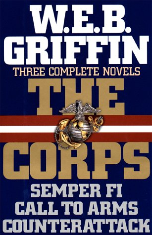 Semper Fi / Call To Arms / Counterattack by W.E.B. Griffin