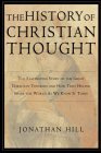 The History of Christian Thought by Jonathan Hill
