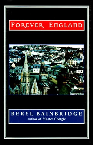 Forever England by Beryl Bainbridge