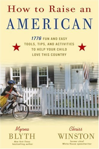 How to Raise an American by Myrna Blyth