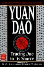 Yuan Dao: Tracing Dao to Its Source (Classics of Ancient China)