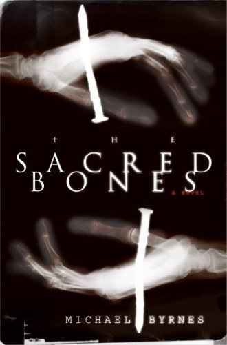 The Sacred Bones by Michael Byrnes