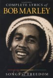 Complete Lyrics of Bob Marley: Songs of Freedom