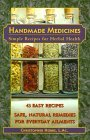 Handmade Herbal Medicines: Recipes for Potions, Elixirs, and Salves