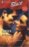 Closer... (Harlequin Blaze, #265)