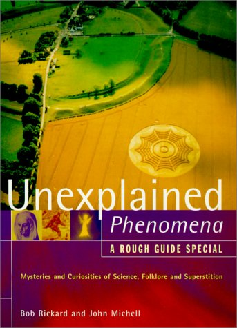 The Rough Guide to Unexplained Phenomena by Bob Rickard