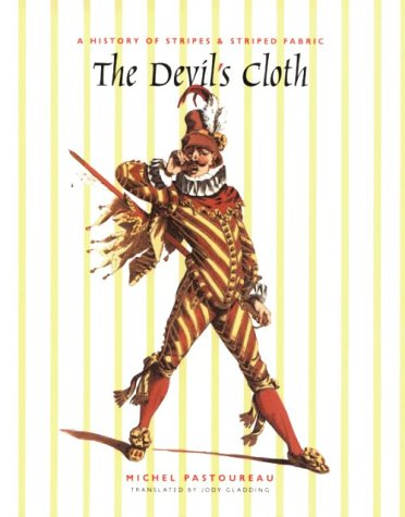 The Devil S Cloth A History Of Stripes