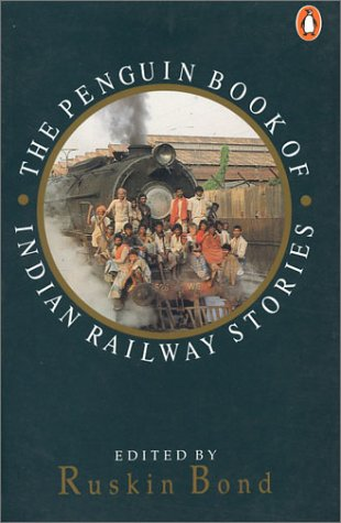 Indian Railway Stories by Ruskin Bond