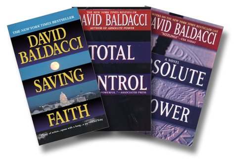 Saving Faith / Total Control / Absolute Power by David Baldacci