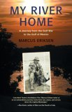 My River Home: A Journey from the Gulf War to the Gulf of Mexico