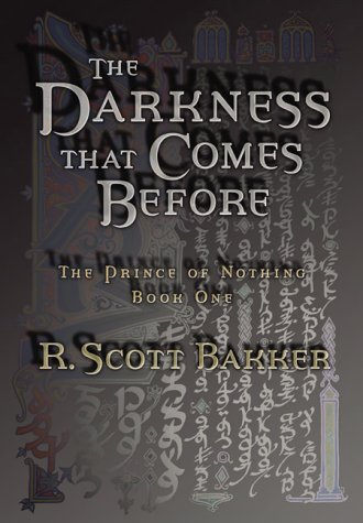 The Darkness That Comes Before (The Prince Of Nothing, Book 1)