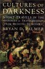 Cultures of Darkness: Night Travels in the Histories of Trangression