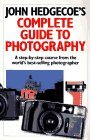 John Hedgecoe's Complete Guide To Photography by John Hedgecoe