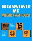 Dreamweaver MX Weekend Crash Course [With CDROM]