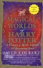 The Magical Worlds of Harry Potter: A Treasury of Myths, Legends, and Fascinating Facts