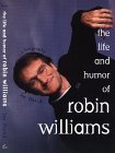 The Life and Humor of Robin Williams: A Biography