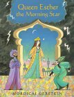 Queen Esther the Morning Star by Mordicai Gerstein