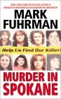 Murder In Spokane by Mark Fuhrman
