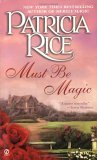 Must Be Magic by Patricia Rice