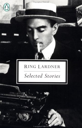 Selected Stories by Ring Lardner