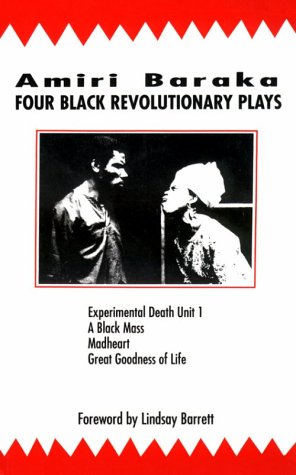 Four Black Revolutionary Plays: Experimental Death Unit 1, A Black Mass, Madheart, and Great Goodness of Life