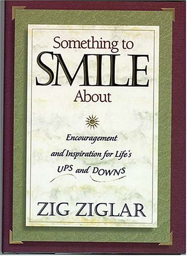 Something to Smile about by Zig Ziglar