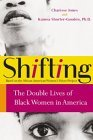 Shifting: The Double Lives of Black Women in America