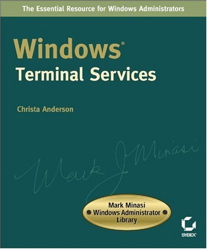 Windows Terminal Services: Mark Minasi Windowsadministrator Library