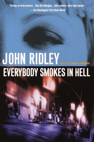 Everybody Smokes In Hell by John Ridley