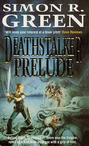 Deathstalker Prelude (Twilight of the Empire, #1-3) by Simon R. Green