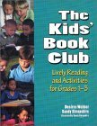The Kids' Book Club: Lively Reading and Activities for Grades 1-3