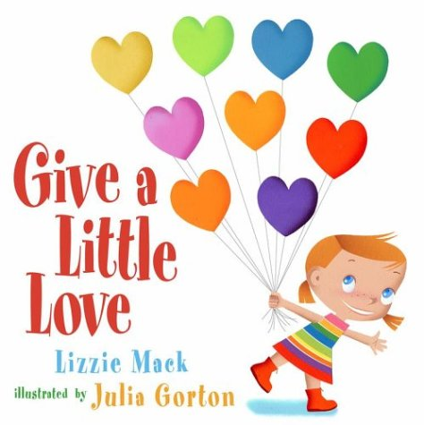 Give a Little Love by Lizzie Mack