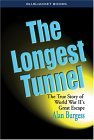 The Longest Tunnel: The True Story of World War II's Great Escape