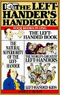 The Left-Hander's Handbook: Four Books in One: The Left-Handed Book, the Natural Superiority of the Left-Hander, the World's Greatest Left-Handers