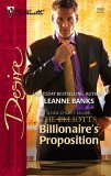 Billionaire's Proposition (Dynasties: The Elliotts, #1) (Silhouette Desire, #1699)
