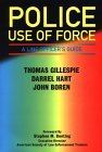 Police Use of Force: A Line Officer's Guide
