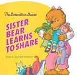The Berenstain Bears: Sister Bear Learns to Share