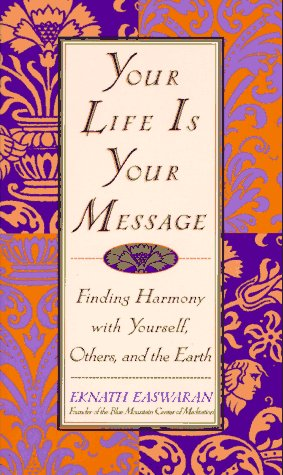 Your Life is Your Message by Eknath Easwaran