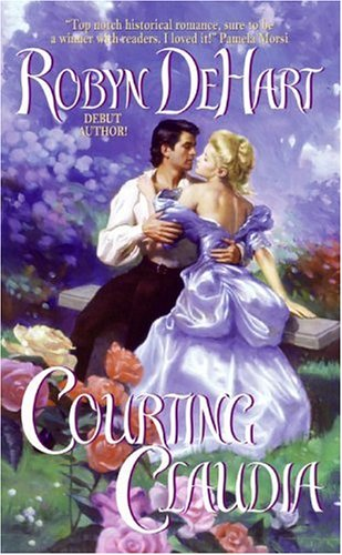 Courting Claudia by Robyn DeHart