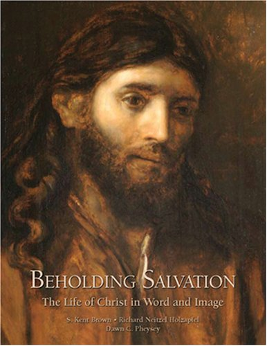 Beholding Salvation by S. Kent Brown