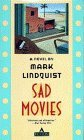 Sad Movies by Mark Lindquist
