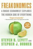 Freakonomics - A Rogue Economist Explores The Hidden Side Of Everything, Revised and Expanded Edition