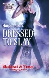 Dressed to Slay (Darkheart & Crosse Trilogy, #1)