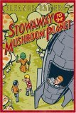 Stowaway to the Mushroom Planet (Mushroom Planet, #2)